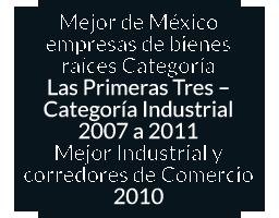Mejor de México empresas de bienes raíces Categoría Industrial 2007 a 2011